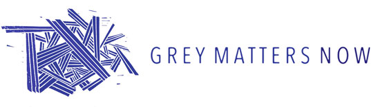 Grey Matters Now